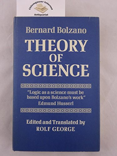 9780520017870: Theory of Science : Attempt at a Detailed and in the Main Novel Exposition of Logic, with Constant Attention to Earlier Authors