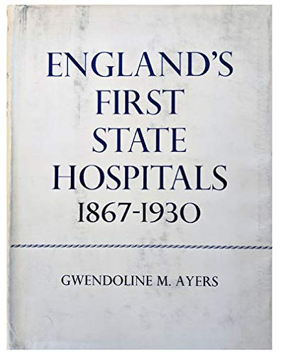 England's first state hospitals and the Metropolitan: Ayers, Gwendoline M