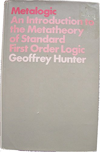 9780520018228: Metalogic: An introduction to the metatheory of standard first order logic