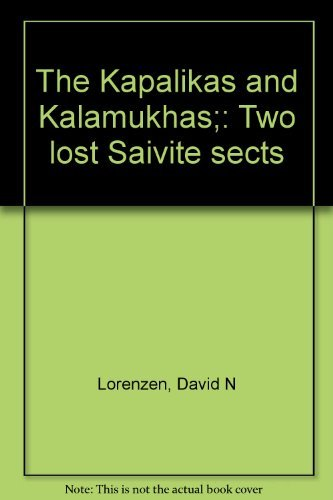 9780520018426: The Kapalikas and Kalamukhas;: Two lost Saivite sects