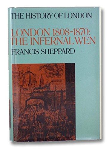 9780520018471: London, 1808-1870: The infernal wen (History of London)