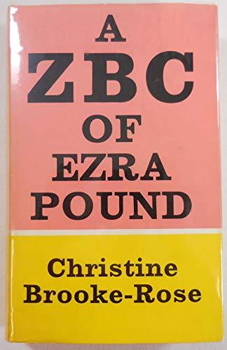 A ZBC of Ezra Pound: Pound, Ezra] Brooke-Rose, Christine