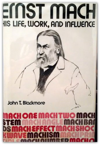 Ernst Mach; His Work, Life, and Influence: Blackmore, John T.