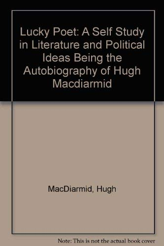 Lucky Poet: A Self Study in Literature: Hugh MacDiarmid