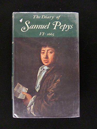 9780520018594: The Diary of Samuel Pepys: 1665 v. 6