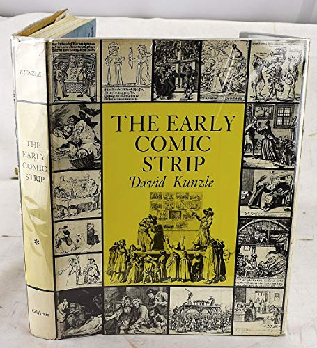 9780520018655: 001: The Early Comic Strip: Narrative Strips and Picture Stories in the European Broadsheet from c.1450 to 1825 (History of the Comic Strip, Volume 1)