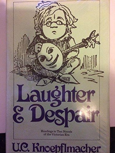 Laughter and Despair; Readings in Ten Novels of the Victorian Era: Knoepflmacher, U. C.