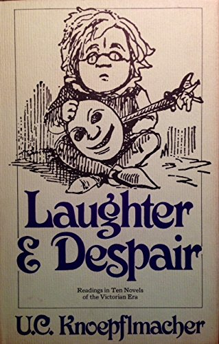 9780520019072: Laughter and Despair; Readings in Ten Novels of the Victorian Era