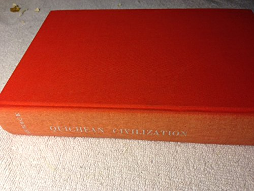9780520019638: Quichean Civilization; The Ethnohistoric, Ethnographic, and Archaeological Sources,