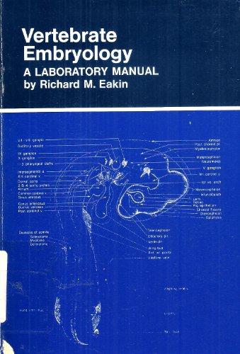 Vertebrate Embryology: Laboratory Manual: Eakin, Richard M.