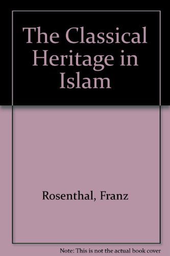 9780520019973: The Classical Heritage in Islam (The Islamic world series)