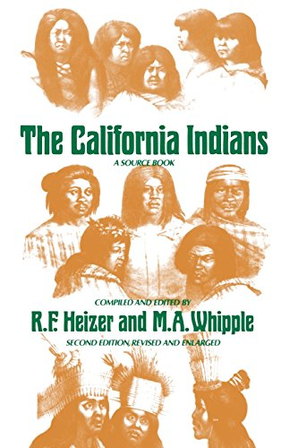 The California Indians: A Source Book, Second Edition, Revised and Enlarged