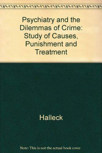 9780520020597: Psychiatry and the Dilemmas of Crime: Study of Causes, Punishment and Treatment