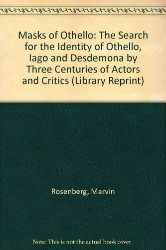 """Masks of """"Othello"""": The Search for the: Rosenberg, Marvin"""