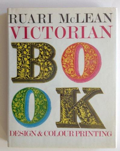 Victorian Book Design and Colour Printing: McLean, Ruari