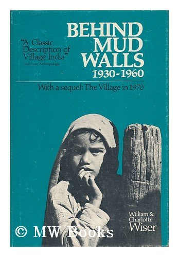 9780520020931: Behind Mud Walls, 1930-60: With a Sequel 'The Village in 1970'