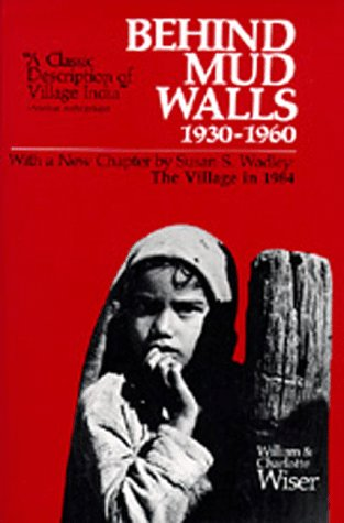 9780520021013: Behind Mud Walls, 1930-1960: With a Sequel, the Village in 1970 and a New Chapter by Susan S. Wadley, the Village in 1984