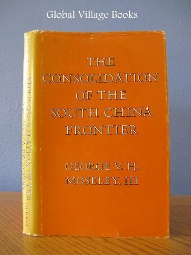 Consolidation of the South China Front (Center for Chinese Studies. Publications) Moseley, George ...
