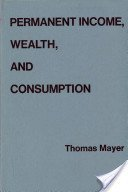 9780520021037: Permanent Income, Wealth and Consumption