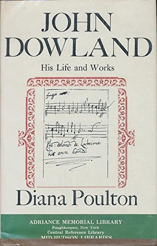 9780520021099: John Dowland; his life and works