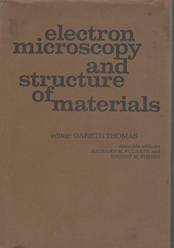 Electron Microscopy and Structure of Materials: Thomas, Gareth, editor, et al