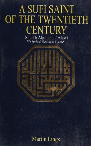 9780520021747: A Sufi saint of the twentieth century: Shaikh Ahmad al-°Alawi; his spiritual heritage and legacy