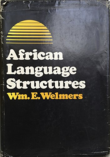 African Language Structures: Welmers, William Everett