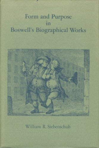 Form and Purpose in Boswell Biographical Works: Siebenschuh, William R.