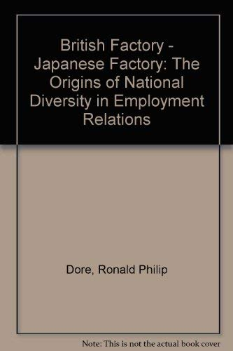 9780520022683: British Factory - Japanese Factory: The Origins of National Diversity in Employment Relations