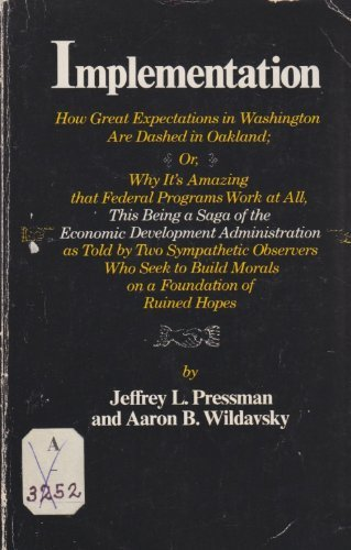 Implementation : How Great Expectations in Washington: Jeffrey L. Pressman;