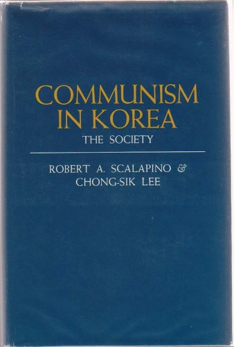 Communism in Korea. Part II. The Society: Robert A. Scalapino; Chong-Sik Lee