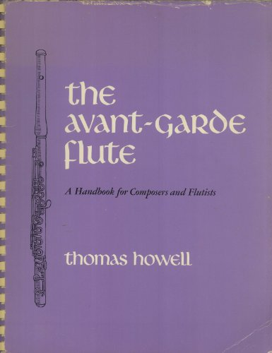 9780520023055: The Avant-Garde Flute: A Handbook for Composers and Flutists: 002
