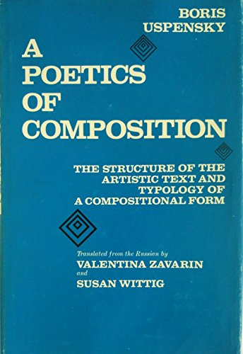 9780520023093: Poetics of Composition: Structure of the Poetic Text and the Typology of Compositional Forms