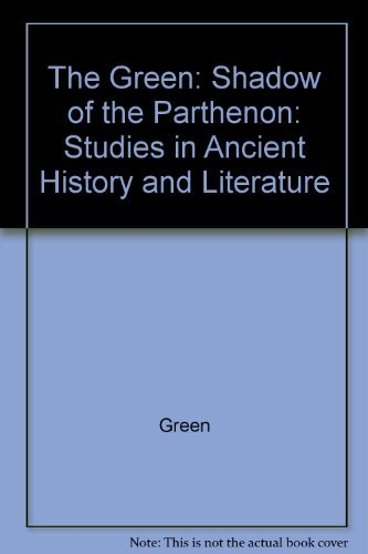 9780520023222: The Shadow of the Parthenon: Studies in Ancient History and Literature
