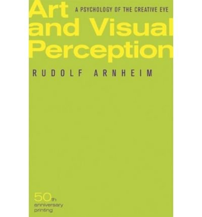 9780520023277: Art and Visual Perception: A Psychology of the Creative Eye.