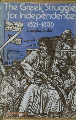 The Greek struggle for independence, 1821-1833: Dakin, Douglas
