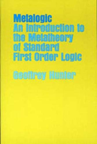 9780520023567: Metalogic: An Introduction to the Metatheory of Standard First    Order Logic