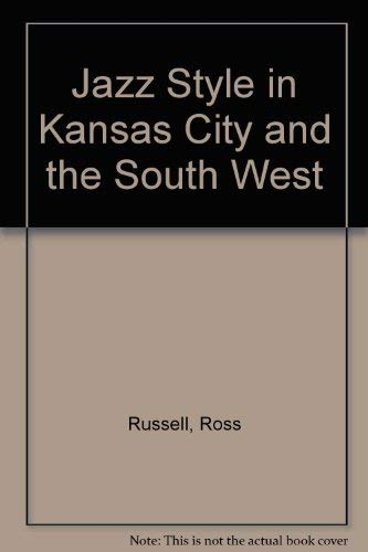 9780520023635: Jazz Style in Kansas City and the South West