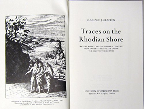 9780520023673: Traces on the Rhodian Shore: Nature and Culture in Western Thought from Ancient Times to the End of the Eighteenth Century