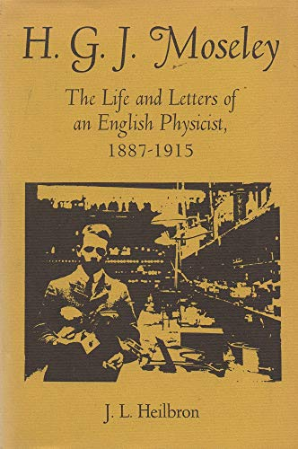 H. G. J. Moseley: The Life and: MOSELEY, H. G.