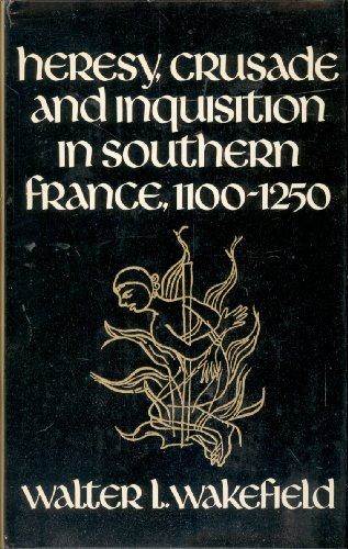 9780520023802: Heresy, Crusade, and Inquisition in Southern France, 1100-1250