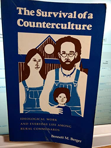 9780520023888: The Survival of a Counterculture: Ideological Work and Everyday Life Among Rural Communards