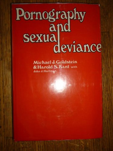 9780520024069: Pornography and Sexual Deviance: A Report of the Legal and Behavioral Institute, Beverly Hills, California