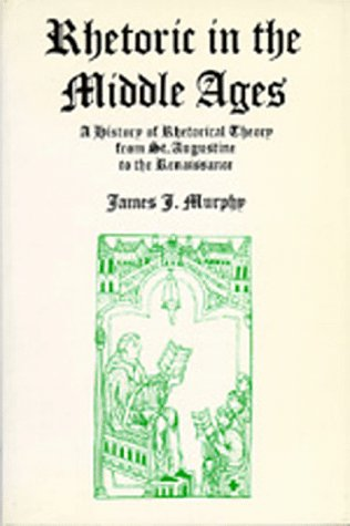 9780520024397: Rhetoric in the Middle Ages: A History of Rhetorical Theory from Saint Augustine to the Renaissance