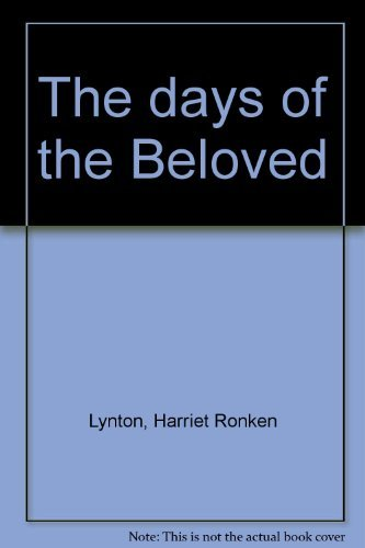The days of the beloved: Lynton, H. Ronken