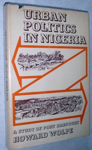 9780520024519: Urban Politics in Nigeria: Study of Port Harcourt