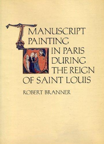 Manuscript Painting in Paris During the Reign: Branner, Robert