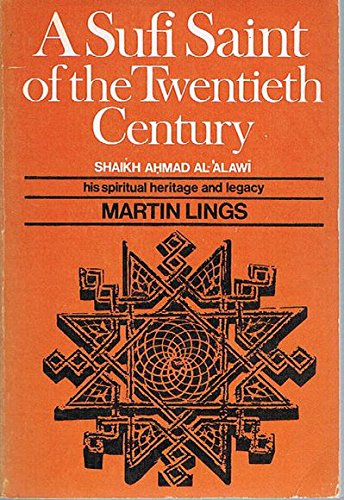 9780520024861: A Lings: Sufi Saint 20th Century: His Spiritual Heritage and Legacy