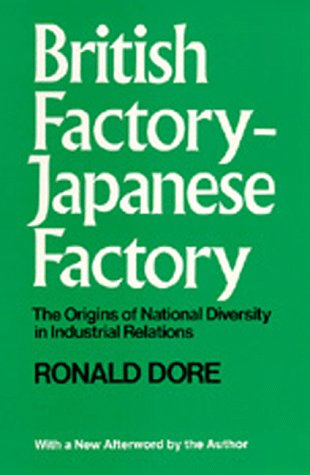 9780520024953: British Factory -Japanese Factory: With a New Afterword: The Origins of National Diversity in Industrial Relations