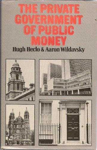 The Private Government of Public Money : Aaron B. Wildavsky